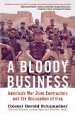 A Bloody Business: America's War Zone Contractors and the Occupation of Iraq